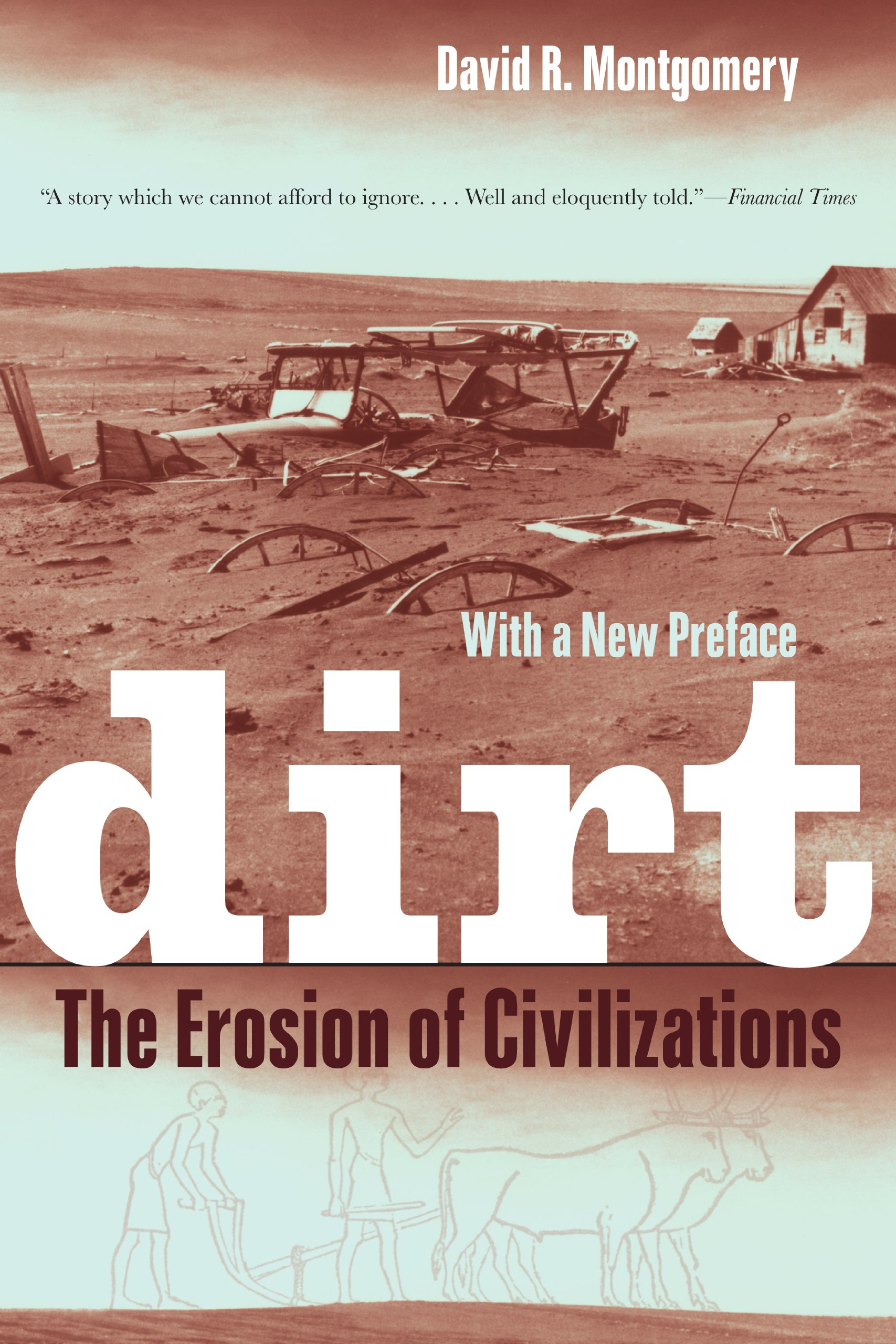 Dirt  The Erosion Of Civilizations With A New Preface  English Edition