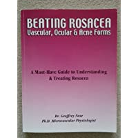 Beating Rosacea: Vascular, Ocular & Acne Forms