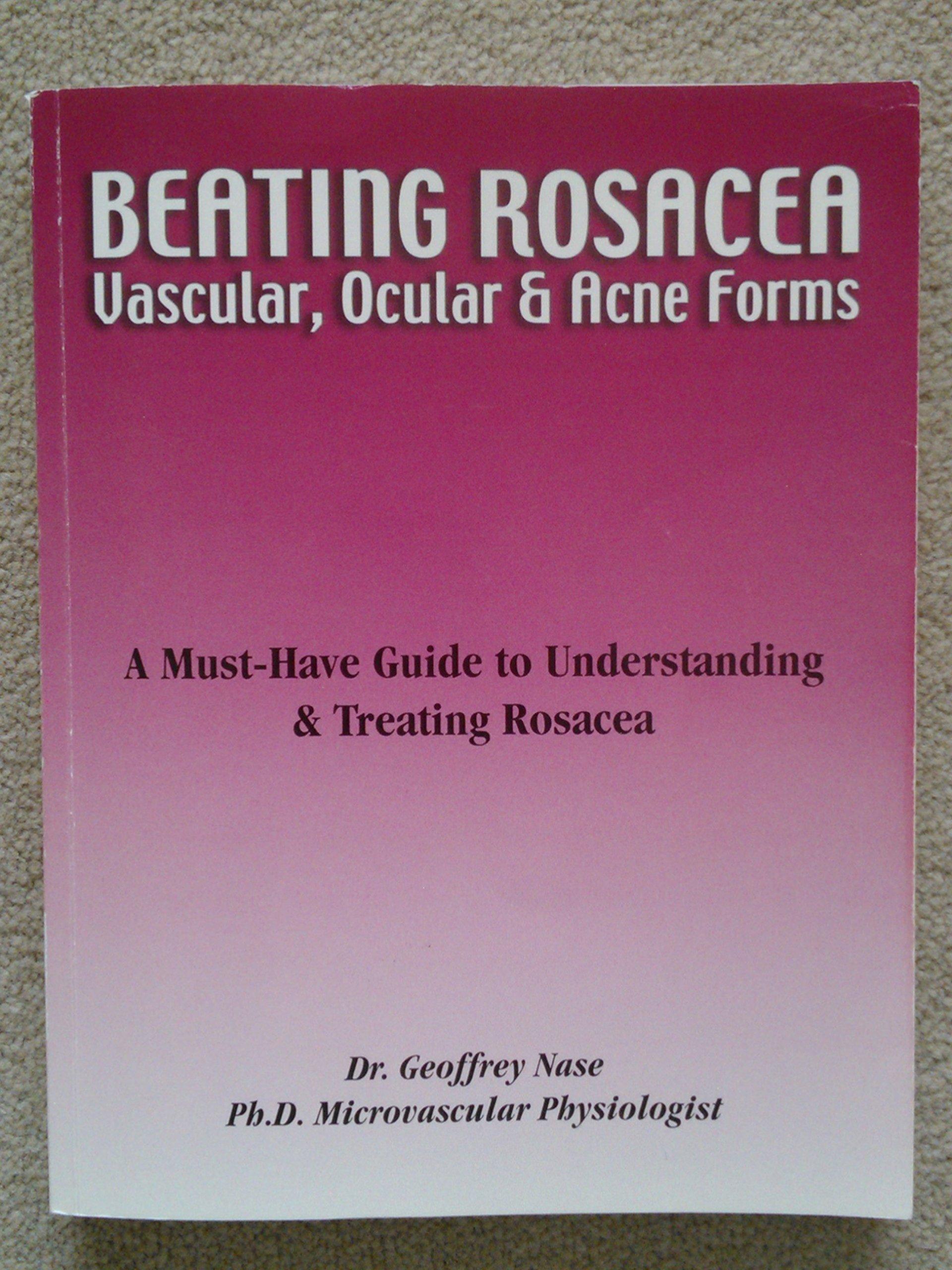 Beating Rosacea Vascular Ocular Acne Forms Geoffrey Nase