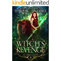 A Witch's Revenge (Chronicles of an Urban Druid Book 4)