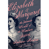 Elizabeth & Margaret: The Intimate World of the Windsor Sisters (English Edition)