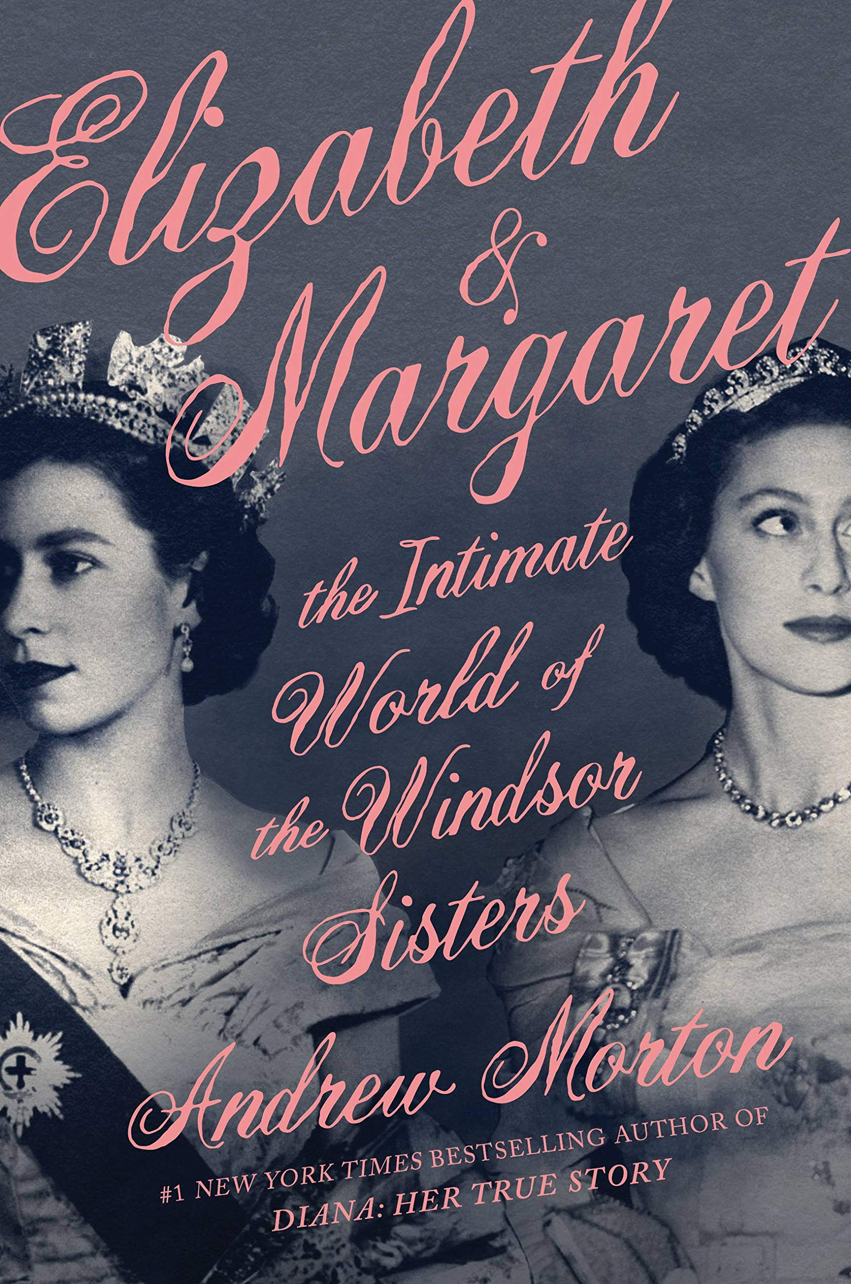 Amazon.com: Elizabeth & Margaret: The Intimate World of the Windsor Sisters  (9781538700464): Morton, Andrew: Books