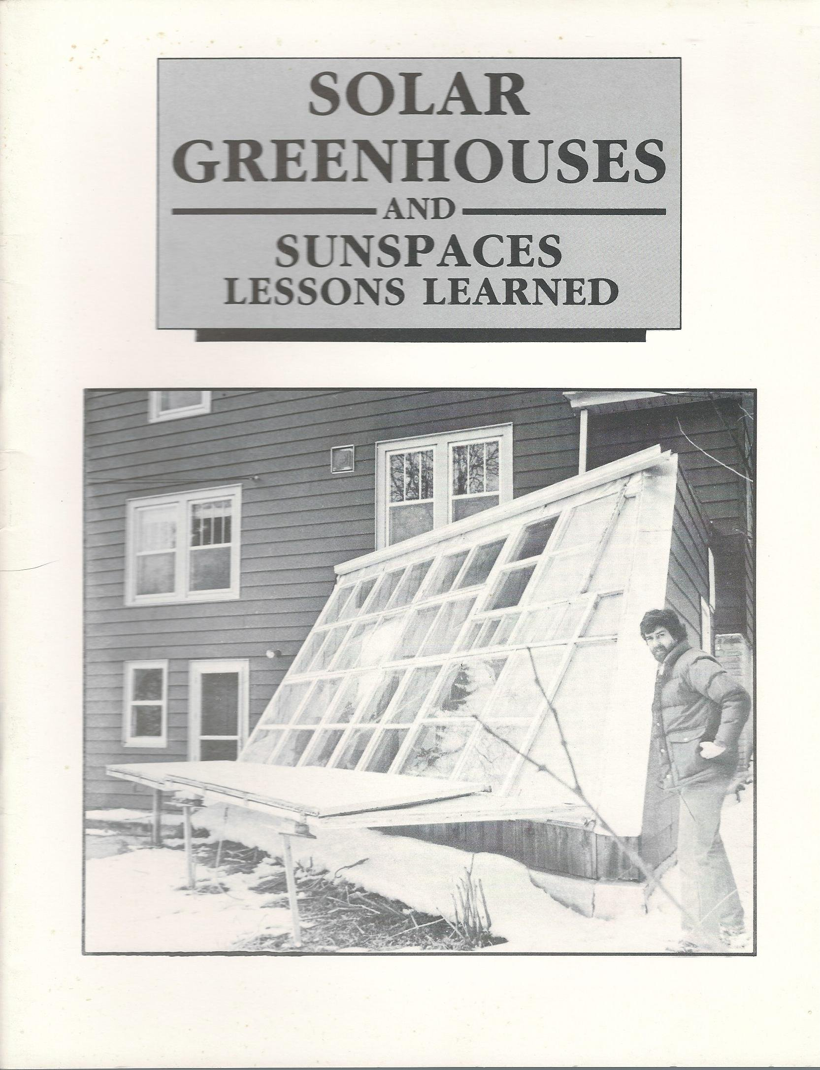 Solar Greenhouses and Sunspaces: Lessons Learned