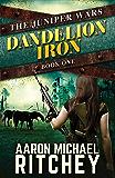 Dandelion Iron (The Juniper Wars Book 1)