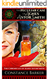 The Peculiar Case of Agnes Astor Smith (The Chronicles of Agnes Astor Smith Trilogy Book 1)