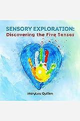 Sensory Exploration: Discovering the Five Senses Kindle Edition