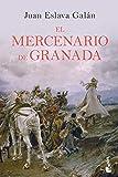 El mercenario de Granada (Novela histórica)
