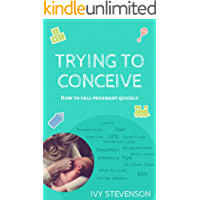 Trying to Conceive: How to Fall Pregnant Quickly