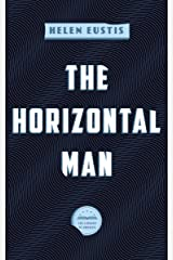 The Horizontal Man: A Library of America eBook Classic