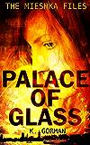 Palace of Glass (The Mieshka Files Book 3)