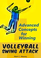 Volleyball Swing Attack: Advanced Concepts For