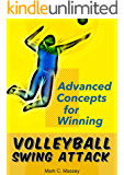 Volleyball Swing Attack: Advanced Concepts for Winning (Swing Offense Series Book 2)