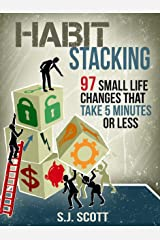Habit Stacking: 97 Small Life Changes That Take Five Minutes or Less (English Edition) eBook Kindle