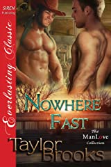 Nowhere Fast (Siren Publishing Everlasting Classic ManLove) Kindle Edition