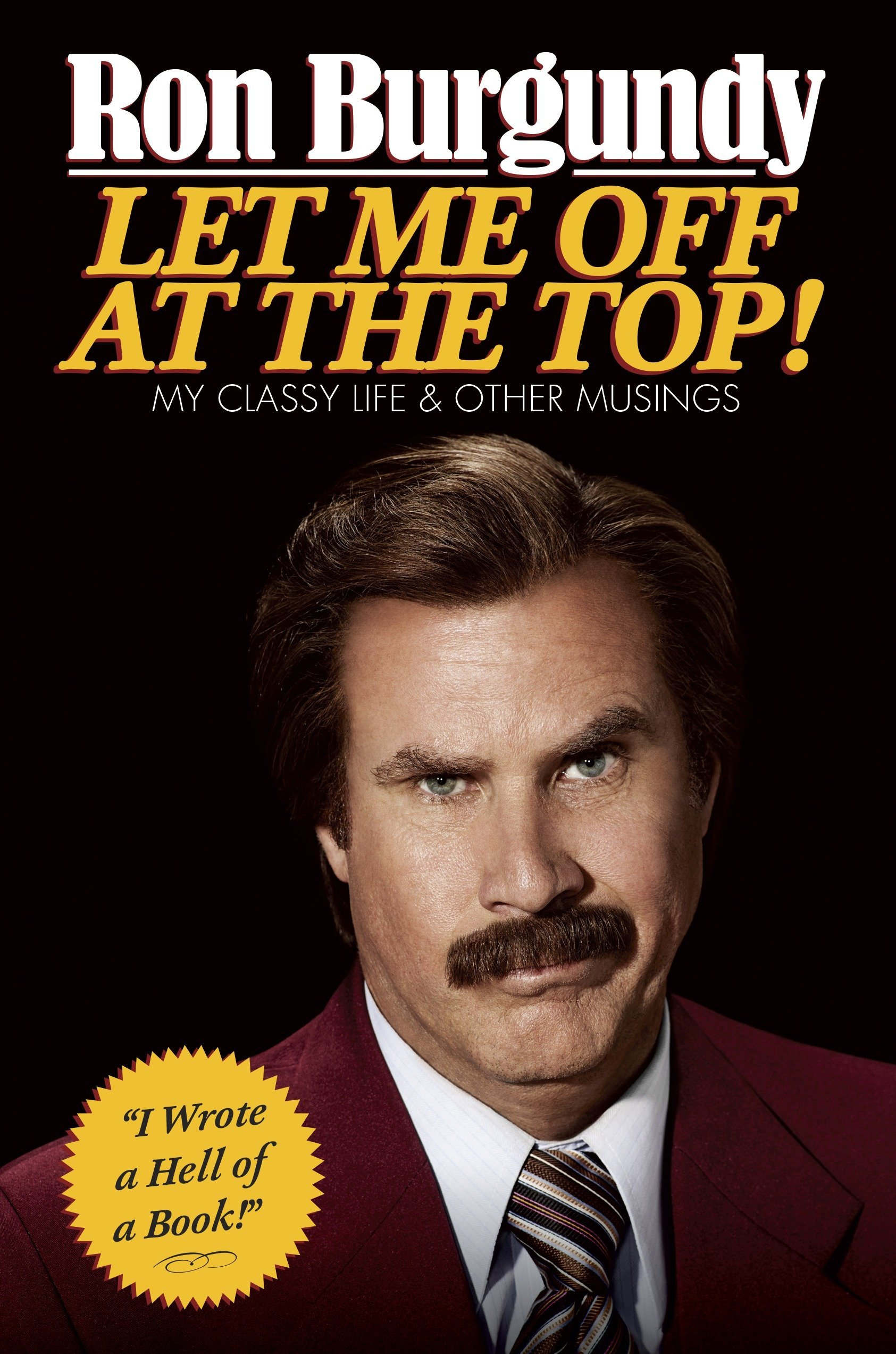 Let Me Off at the Top!: My Classy Life and Other Musings ...
