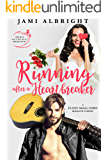 Running After a Heartbreaker: A Funny Small-Town Romance (Brides on the Run Book 4)
