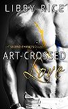 Art-Crossed Love (Second Chances Book 2)
