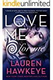Love Me For Me (New Adult/ Bad Boy Contemporary Romance) (Safe Haven Book 1)