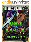 A Dragon at World's End (Battle Dragons Book 6)