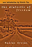 The Dialectic of Freedom (John Dewey Lecture Series)