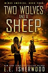 Two Wolves and a Sheep: A Post-Apocalyptic Survival Thriller (Minus America Book 4) Kindle Edition