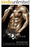 Twisted Desire (The Twisted Series Book 4)