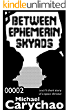 Between ePhemerin Skyads: A Short Story