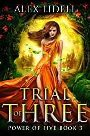 Trial of Three: Power of Five, Book 3