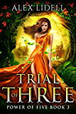 Trial of Three: Reverse Harem Fantasy, Book 3 (Power of Five)