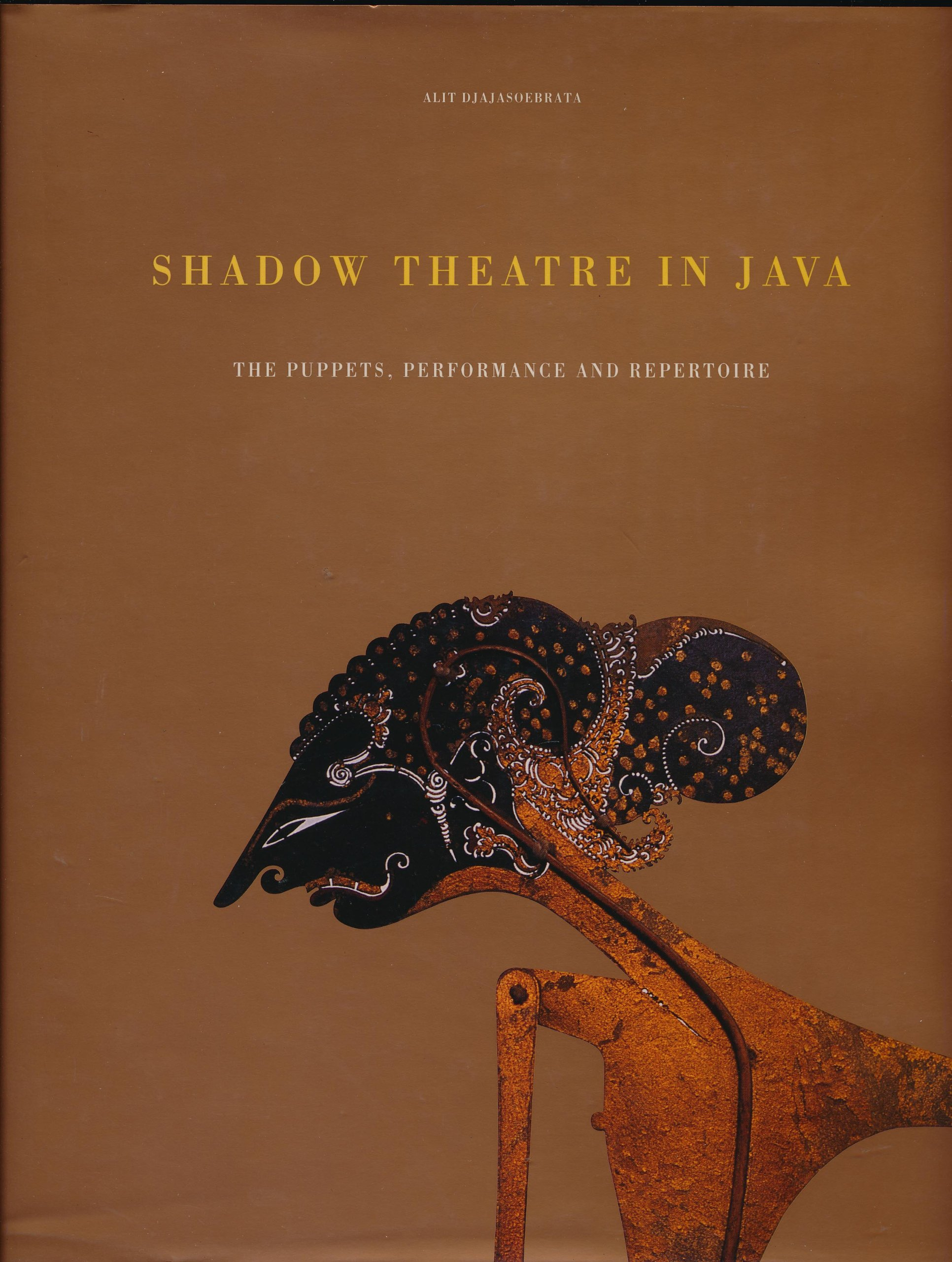 Shadow Theatre in Java: The Puppets, Performance and Repertoire