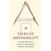 Tales of Impossibility – The 2000–Year Quest to Solve the Mathematical Problems of Antiquity