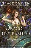 Dragon Unleashed (The Fallen Empire Book 2)