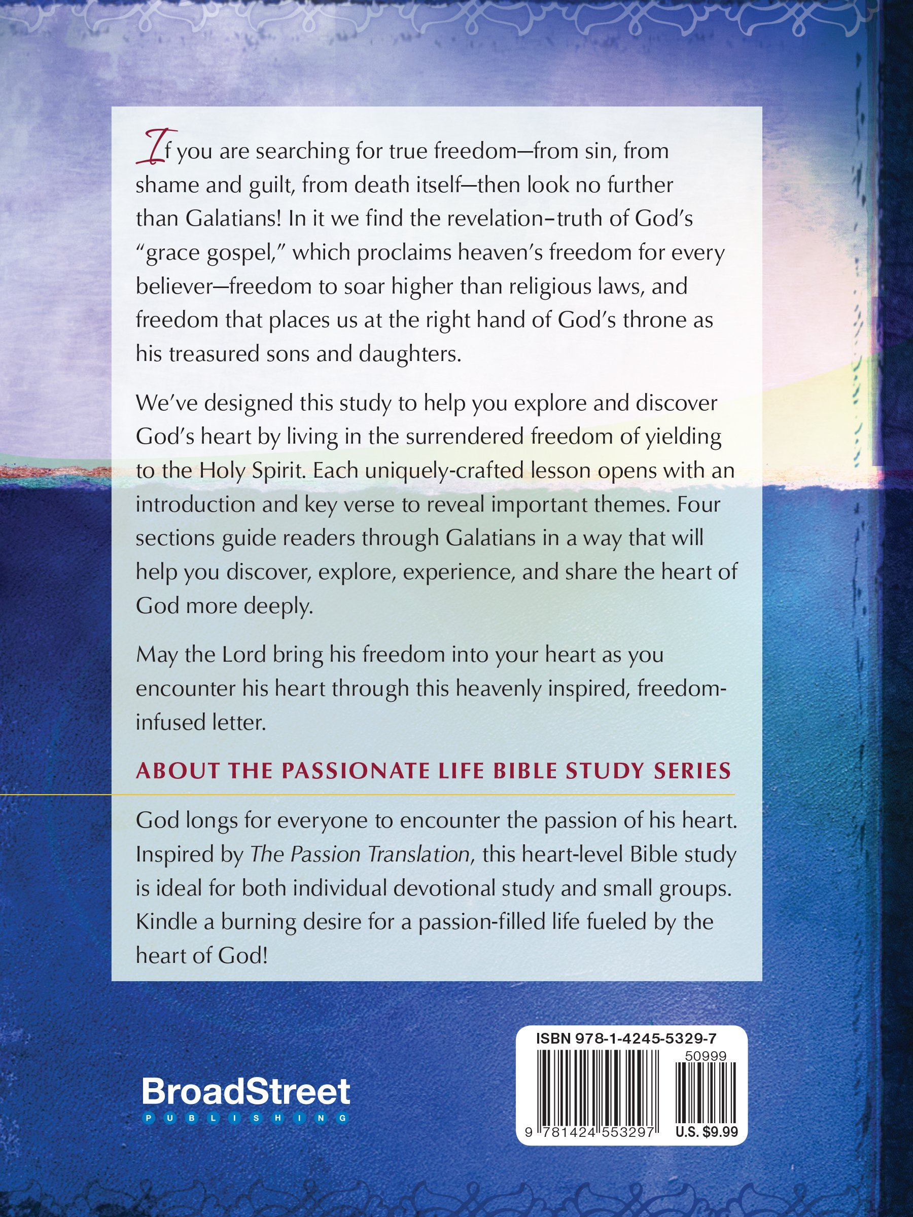 Galatians: Heaven's Freedom 10-Week Study Guide: The Passionate Life