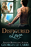 Disfigured Love (English Edition)
