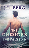 The Choices I've Made: A By The Bay Stand-Alone Novel