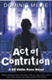Act Of Contrition: (Rogue Detective Eddie Kane mixes with the mob in this gripping crime drama) (The Eddie Kane Series Book 1)