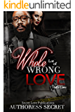 A Whole Lot Of Wrong Love: Hella Love