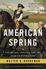 American Spring: Lexington, Concord, and the Road to Revolution Kindle Edition