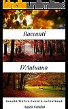 Racconti d'autunno: Quando testa e il cuore si incontrano