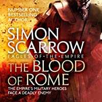 The Blood of Rome: Eagles of the Empire, Book 17
