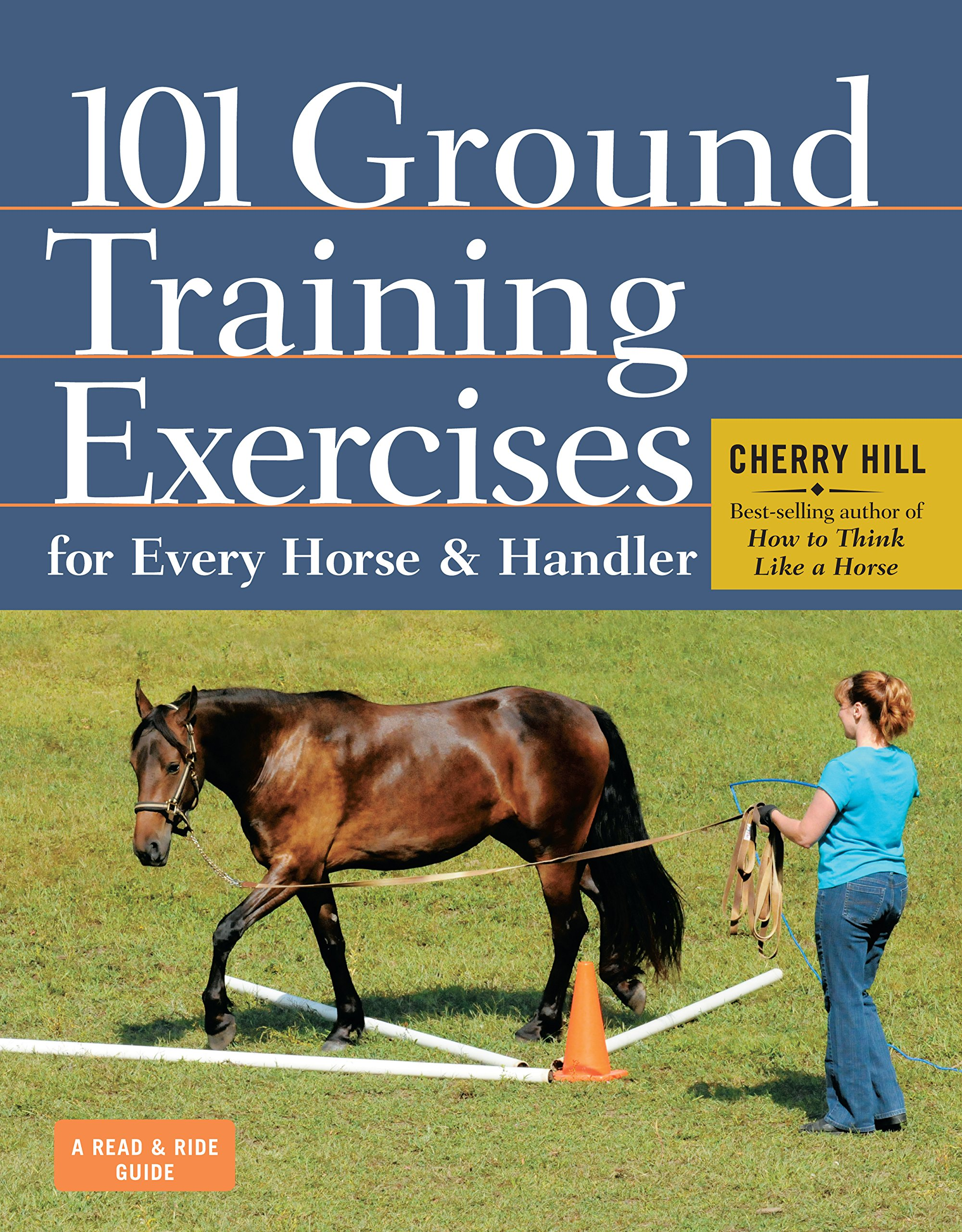 101 Ground Training Exercises for Every Horse & Handler (Read & Ride):  Cherry Hill: 0884268584492: Amazon.com: Books