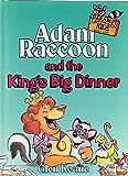Adam Raccoon and the King's Big Dinner