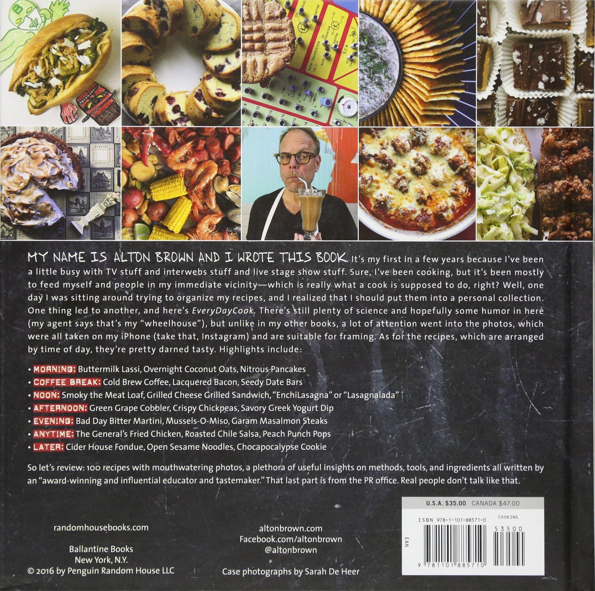 Alton Brown Everydaycook A Cookbook Brown Alton 9781101885710 Amazon Com Books