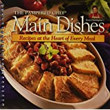 Main Dishes: Recipes at the Heart of Every Meal (The Pampered Chef)