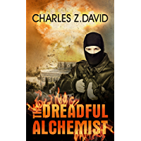 The Dreadful Alchemist: A Thrilling Espionage Novel of Nuclear Terror (Techno Thriller, Mystery & Suspense Book 1)