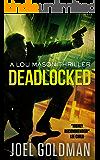 Deadlocked (Lou Mason Thrillers Book 4) (English Edition)