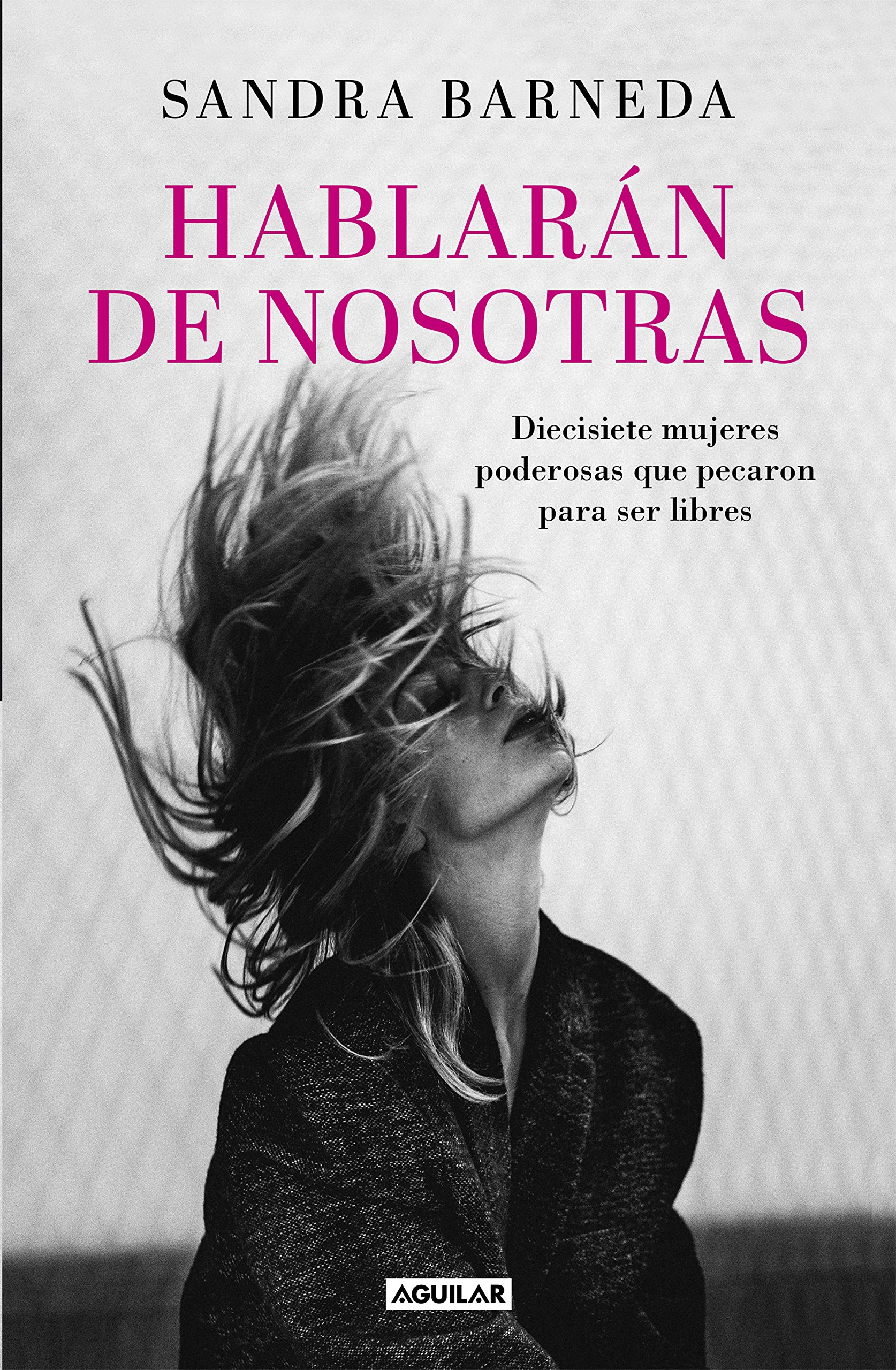 Hablarán de nosotras / Women Who Sin (Spanish Edition): Sandra Barneda: 9788403503748: Amazon.com: Books