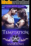 Temptation: Reckless Desires (Blue Moon Saloon Book 2) (English Edition)