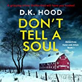 Don't Tell a Soul: Detectives Kane and Alton, Book 1