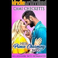 Her Prince Charming Boss: Billionaire Boss Romances